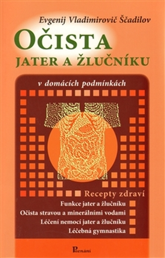 Očista jater a žlučníku - Evgenij V. Ščadilov