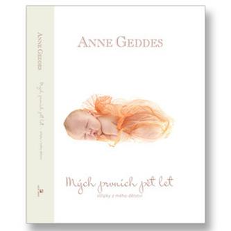 Mých prvních pět let - Anne Geddes