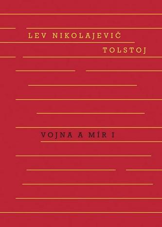 Vojna a mír I. a II. svazek - Lev Nikolajevič Tolstoj