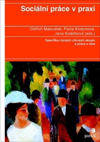 Sociální práce v praxi - Oldřich Matoušek