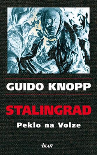 Stalingrad Peklo na Volze - Guido Knopp