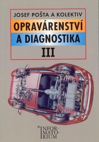 Opravárenství a diagnostika III - J. Pošta