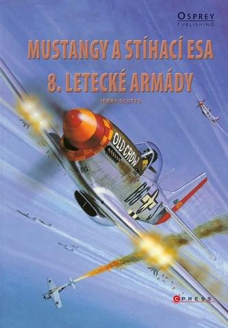 Mustangy a stíhací esa 8. letecké armády - Jerry Scutts
