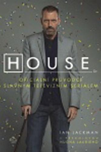 House Oficiální průvodce slavným televizním seriálem - Ian Jackman