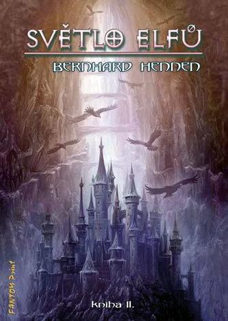 Světlo elfů - Kniha II - Bernhard Hennen
