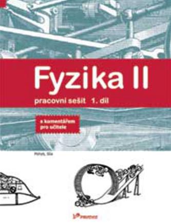 Fyzika II Pracovní sešit 1. díl - Renata Holubová; Roman Kubínek; Jarmila Weinlichová; Robert Wein
