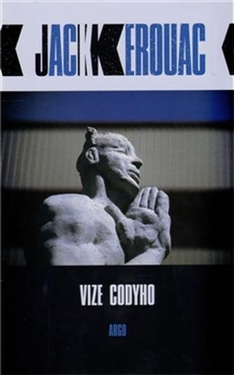 Vize Codyho - Jack Kerouac; Josef Rauvolf