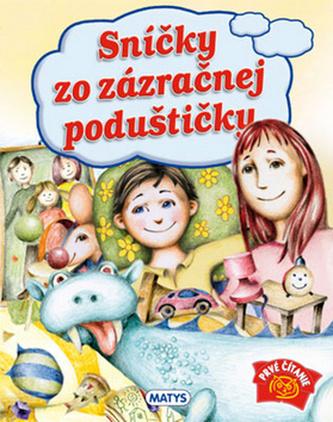 Sníčky zo zázračnej poduštičky - Sibyla Mislovičová; Drahomír Trsťan