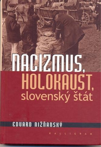 Nacizmus, holokaust, slovenský štát