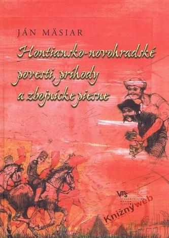 Hontiansko-novohradské povesti, príhody a zbojnícke piesne