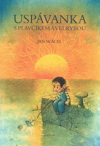 Uspávanka s plavčíkem Janem - Jan Skácel