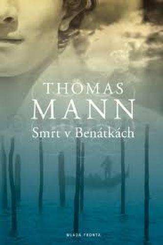 Smrt v Benátkách - Thomas Mann; Vratislav Slezák