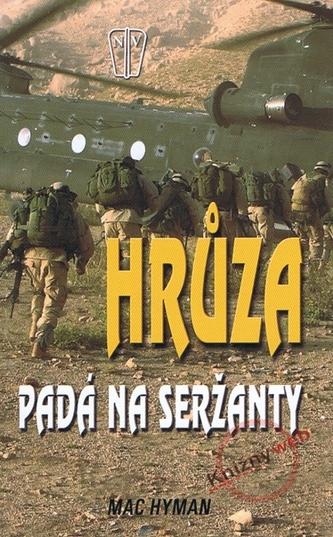 Hrůza padá na seržanty