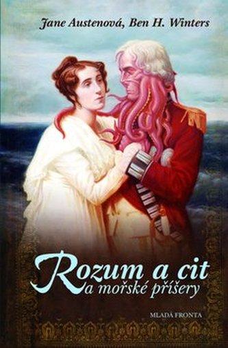 Rozum a cit a mořské příšery - Jane Austenová; Ben H. Winters; Ivana Svobodová