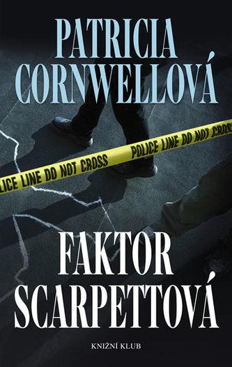Faktor Scarpettová - Patricia Cornwellová