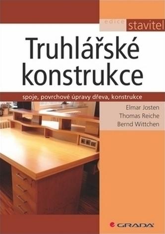 Truhlářské konstrukce - Elmar Josten; Thomas Reiche; Bernd Wittchen
