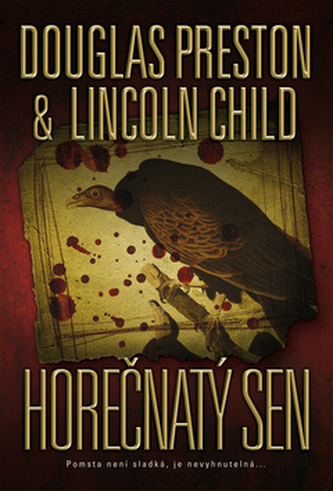 Horečnatý sen - Douglas Preston; Lincoln Child