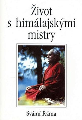 Život s himálajskými mistry - S. Ráma
