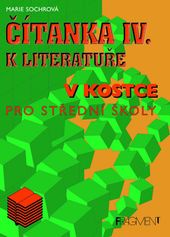 Čítanka IV. k lit.v kostce pro střední školy