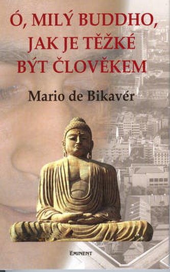 Ó, milý Buddho, jak těžké je.. - Mario de Bikaver