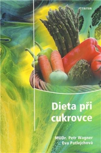 Dieta při cukrovce - Petr Wagner; Eva Patlejchová