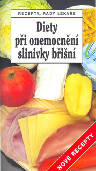 Diety při onemocnění slinivky břišní - Nové recepty - Lubomír Kužela; Tamara Starnovská