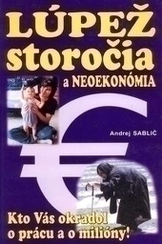 Lúpež storočia a neoekonómia