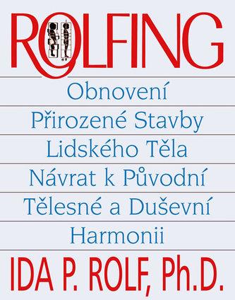 Rolfing - Ida Rolf; John Lodge
