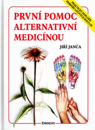 První pomoc alternativní medicínou - Jiří Janča; Magdalena Martínková