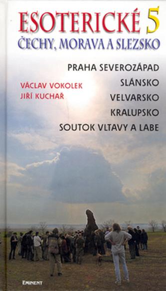 Esoterické Čechy, Morava a Slezsko 5 - Václav Vokolek; Jiří Kuchař