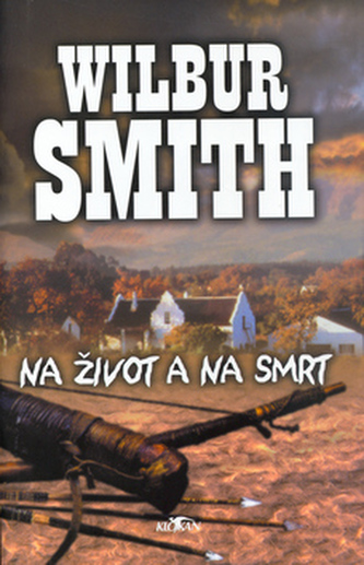 Na život a na smrt - Wilbur Smith