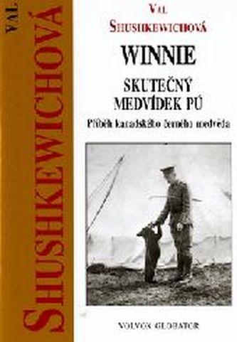 Winnie skutečný příběh medvídka Pú - Val Shushkewichová