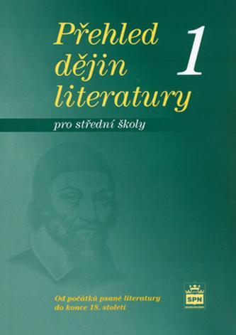 Přehled dějin literatury 1 pro střední školy - Josef Soukal