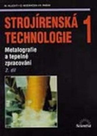 Strojírenská technologie 1 - Miroslav Hluchý