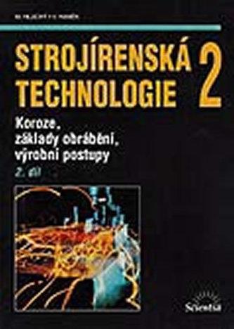 Strojírenská technologie 2, 2. díl - Miroslav Hluchý