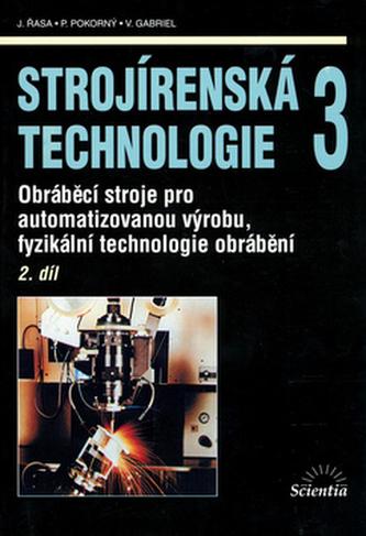 Strojírenská technologie 3/ 2. díl - Jaroslav Řasa