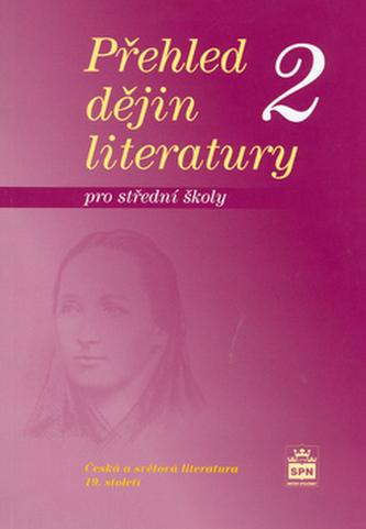 Přehled dějin literatury 2 pro střední školy - Josef Soukal
