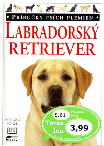 Labradorský retriever - Bruce Fogle