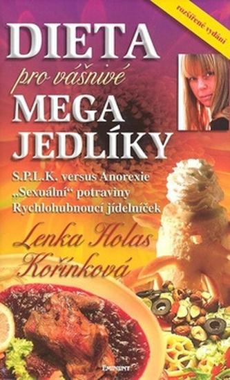 Dieta pro Vášnivé megajedlíky - Lenka H. Kořínková