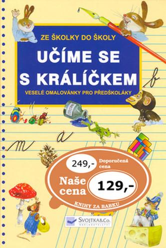 Učíme se s králíčkem - Jiří Dvořák; Dagmar Košková