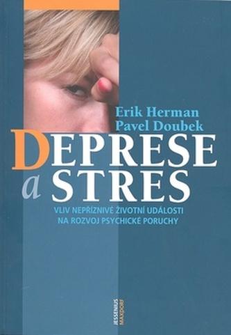 Deprese a stres - Pavel Doubek; Erik Herman