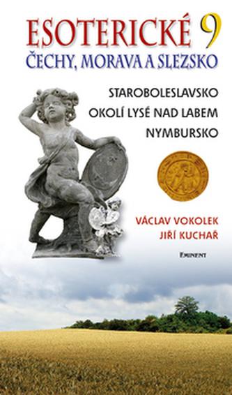 Esoterické Čechy, Morava a Slezska 9 - Václav Vokolek; Jiří Kuchař