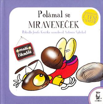 Polámal se mraveneček - Josef Kožíšek; Antonín Šplíchal