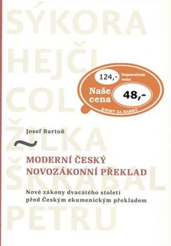 Moderní český novozákonní překlad - Josef Bartoň