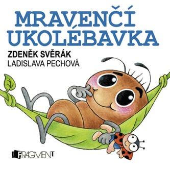 Mravenčí ukolébavka - Zdeněk Svěrák