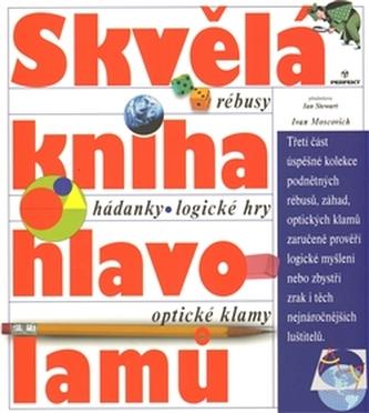Skvělá kniha hlavolamů - Ivan Moscovich