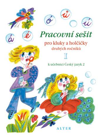 Pracovní sešit pro kluky a holčičky druhých roč. I, k učebnici Českého j. 2 - I. Bradáčová
