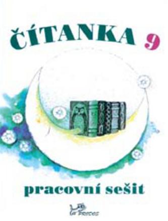 Čítanka 9 Pracovní sešit - Dagmar Dorovská; Vlasta Řeřichová