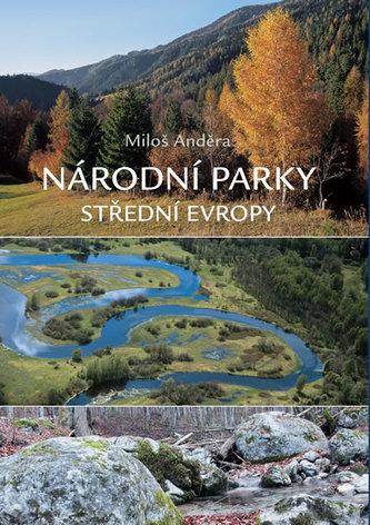 Národní parky střední Evropy - Miloš Anděra