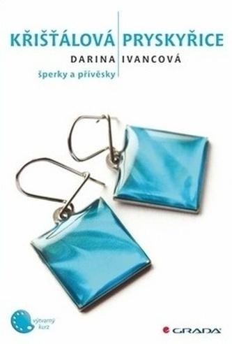Křišťálová pryskyřice - Darina Ivancová